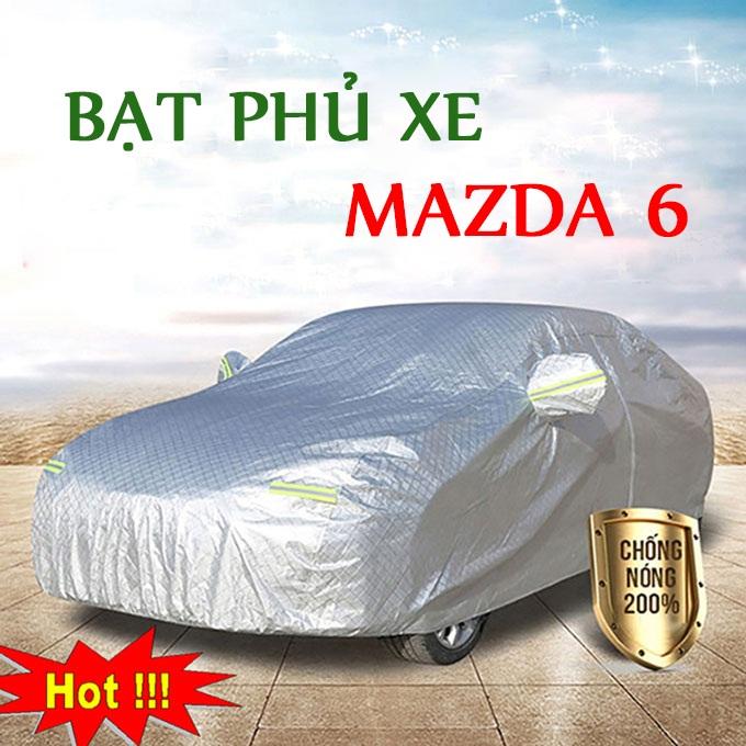 Bạt phủ Mazda 6 3 Lớp Cao Cấp – Áo Trùm xe Chống Nóng Chống Thấm Tuyệt Đối